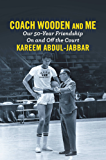 Coach Wooden and Me: Our 50-Year Friendship On and Off the Court (English Edition)