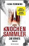Der Knochensammler - Die Ernte: Thriller