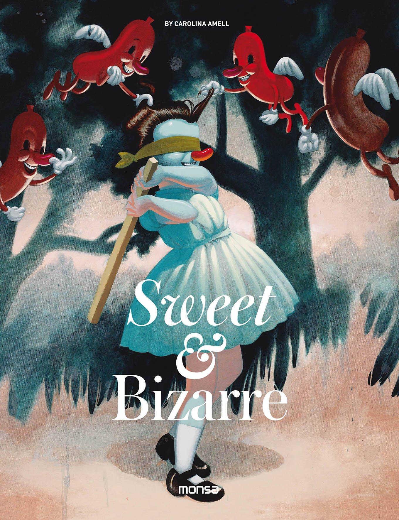 Sweet & Bizarre (Inglés) Tapa dura – 6 jun 2017 Carolina Amell Instituto Monsa de Ediciones S.A. 8416500533