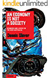 An Economy is Not a Society: Winners and Losers in the New Australia (Redback Book 7)