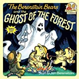 The Berenstain Bears and the Ghost of the Forest (First Time Books(R))