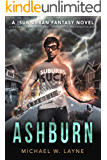 Ashburn: A Tale of Rock and Roll Demons, Fallen Angels, and Forgotten Gods (Ashes Still Burn Book 1)