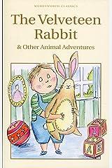 The Velveteen Rabbit & Other Animal Adventures (Wordsworth Children's Classics) Paperback