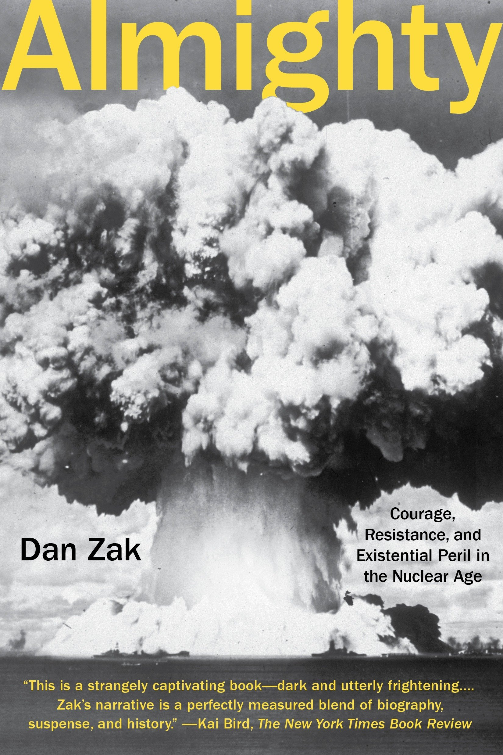 Download Almighty: Courage, Resistance, and Existential Peril in the Nuclear Age PDF