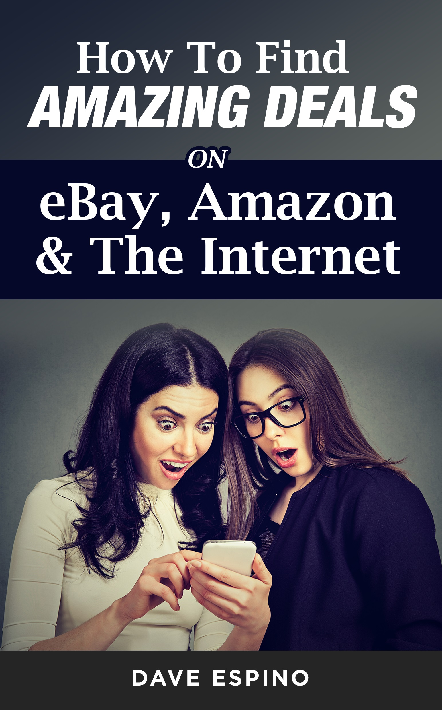 How To Find Amazing Deals On eBay, Amazon & The Internet (Online Video Course) [Online Code]