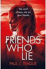 Friends Who Lie Kindle Edition