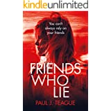 Friends Who Lie (Female Protagonist Psychological Thrillers)