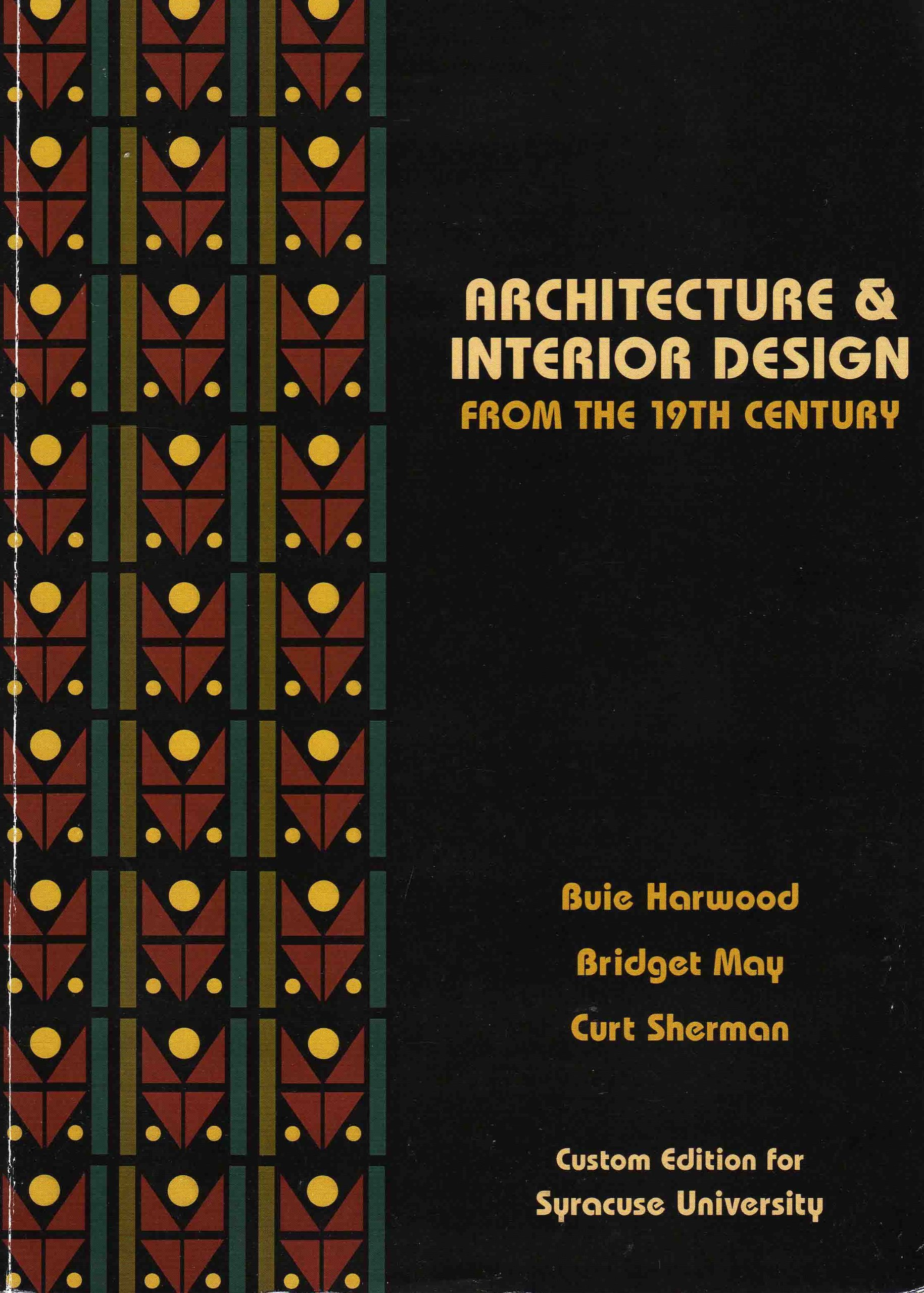 Architecture & Interior Design From the 19th Century - Custom Edition for  Syracuse University: Buie Harwood, Bridget May, Curt Sherman:  9780558806071: ...