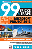 99 Tricks and Traps for Microsoft Office Project 2013 (English Edition)