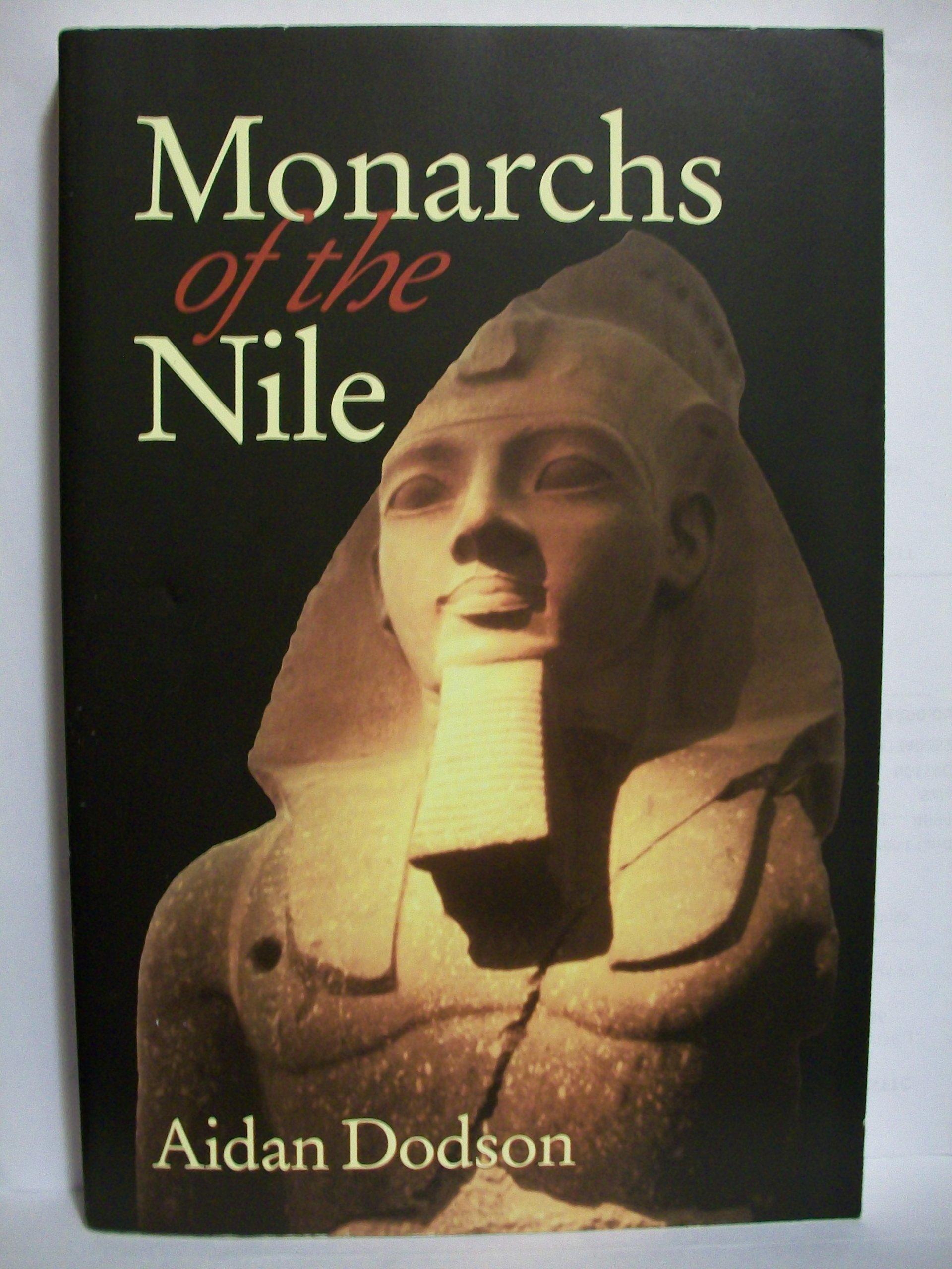 Monarchs of the Nile 2nd Revised Edition: Aidan Dodson: Amazon.com: Books