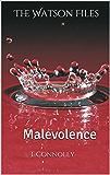 The Watson Files: Malevolence