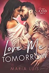 Love Me Tomorrow (Put A Ring On It Book 3) Kindle Edition
