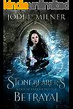 Stonebearer's Betrayal (Shadow Barrier Trilogy Book 1)