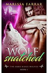 Wolf Snatched: A Dark BBW Shifter Romance (The Dark Ridge Wolves Book 1) Kindle Edition