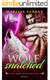Wolf Snatched: A Dark BBW Shifter Romance (The Dark Ridge Wolves Book 1)