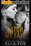 Catch My Fall (The Catch Series Book 1)
