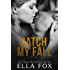 Catch My Fall (The Catch Series Book 1) (English Edition)