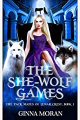 The She-Wolf Games (The Pack Mates of Lunar Crest Book 1) Kindle Edition