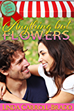 Anything But Flowers (Sugar and Spice Bakery Book 3)
