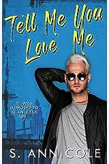 Tell Me You Love Me: A Novel Kindle Edition