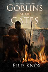 Goblins at the Gates: An Altearth Tale Kindle Edition