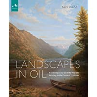 Landscapes in Oil: A Contemporary Guide to Realistic Painting in the Classical Tradition