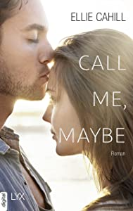 Call me, maybe (German Edition)