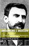 Anarquismo e anarquia: + Biografia de Errico Malatesta