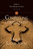 Compelling Christianity (Studies in the Book of Acts)