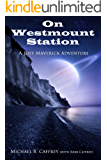 Joey Maverick: On Westmount Station (The Adventures of Joey Maverick Book 2)