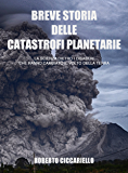 Breve storia delle catastrofi planetarie: La scienza dietro i disastri che hanno cambiato il volto della Terra