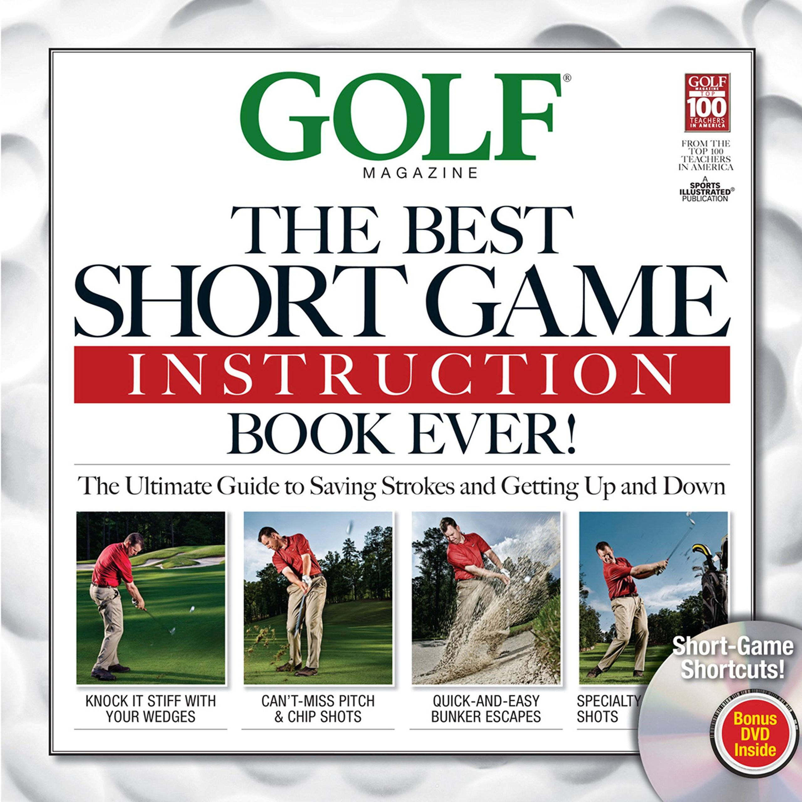 Golf: The Best Short Game Instruction Book Ever!: Editors of Golf Magazine:  9781603200882: Amazon.com: Books