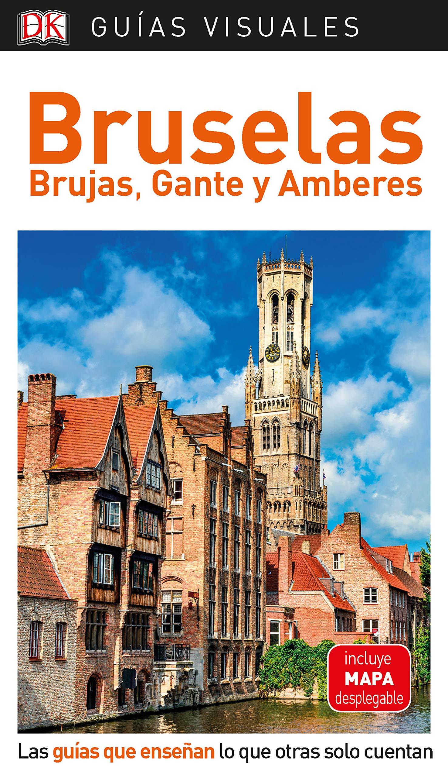 Guía Visual Bruselas Brujas Gante Y Amberes Las Guías Que Enseñan Lo Que Otras Solo Cuentan Guías Visuales Spanish Edition Varios Autores 9780241384473 Books