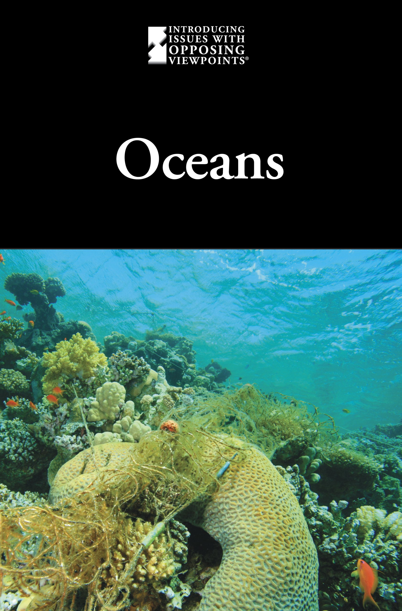 Oceans (Introducing Issues With Opposing Viewpoints) PDF