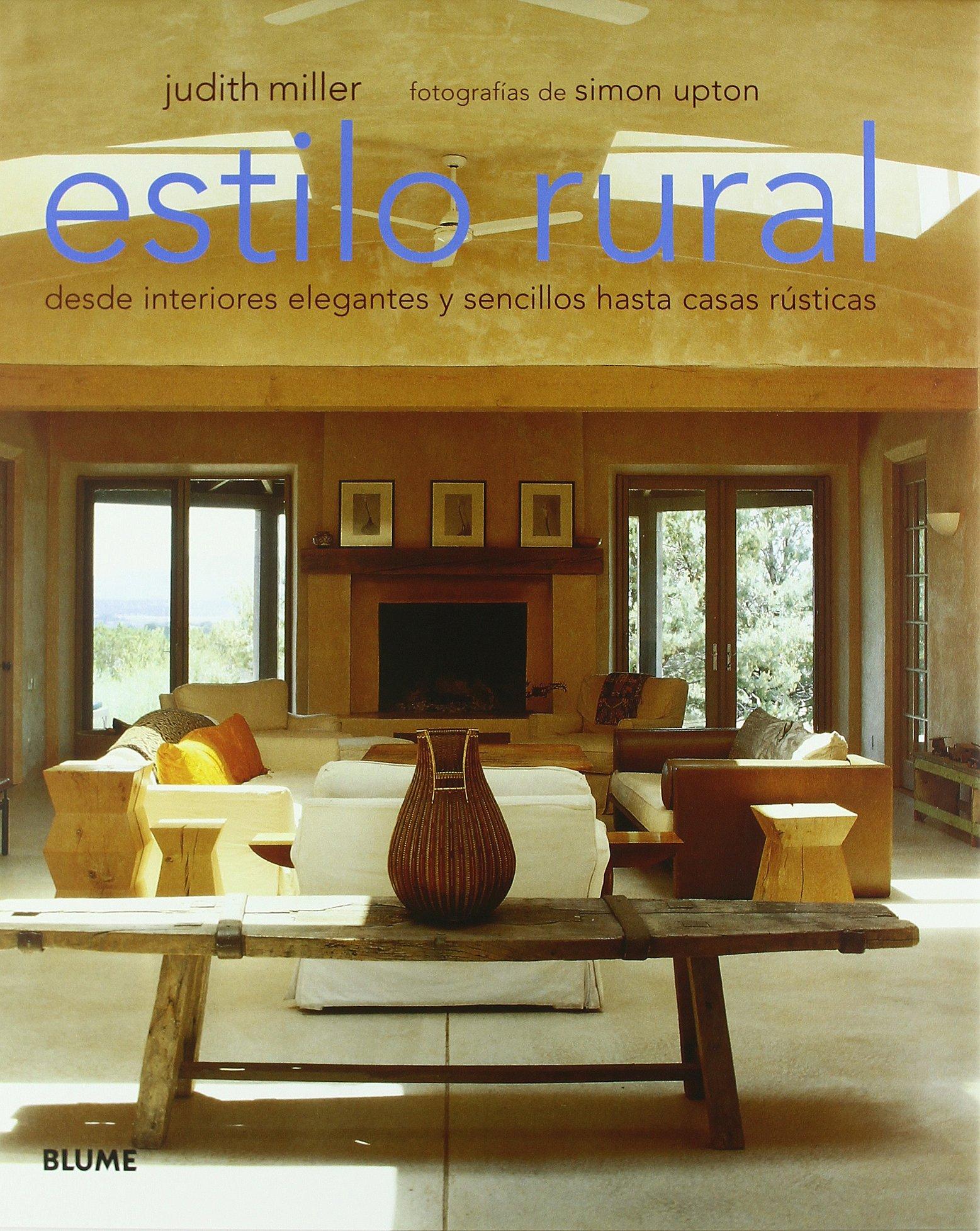Estilo rural: Desde interiores elegantes y sencillos hasta casas ...