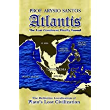 Atlantis the Lost Continent Finally Found Sep 30, 2005