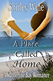 A Place To Call Home (A Katherine Bay Romance Book 3)