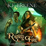 Raised in Fire: Fire and Ice Trilogy, Book 2