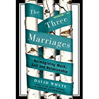 The Three Marriages: Reimagining Work, Self and Relationship (English Edition)