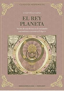 El rey planeta: Suerte de una divisa en el entramado encomiástico en torno a Felipe