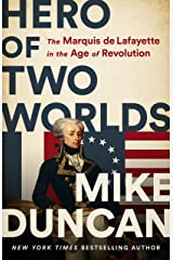 Hero of Two Worlds: The Marquis de Lafayette in the Age of Revolution Kindle Edition