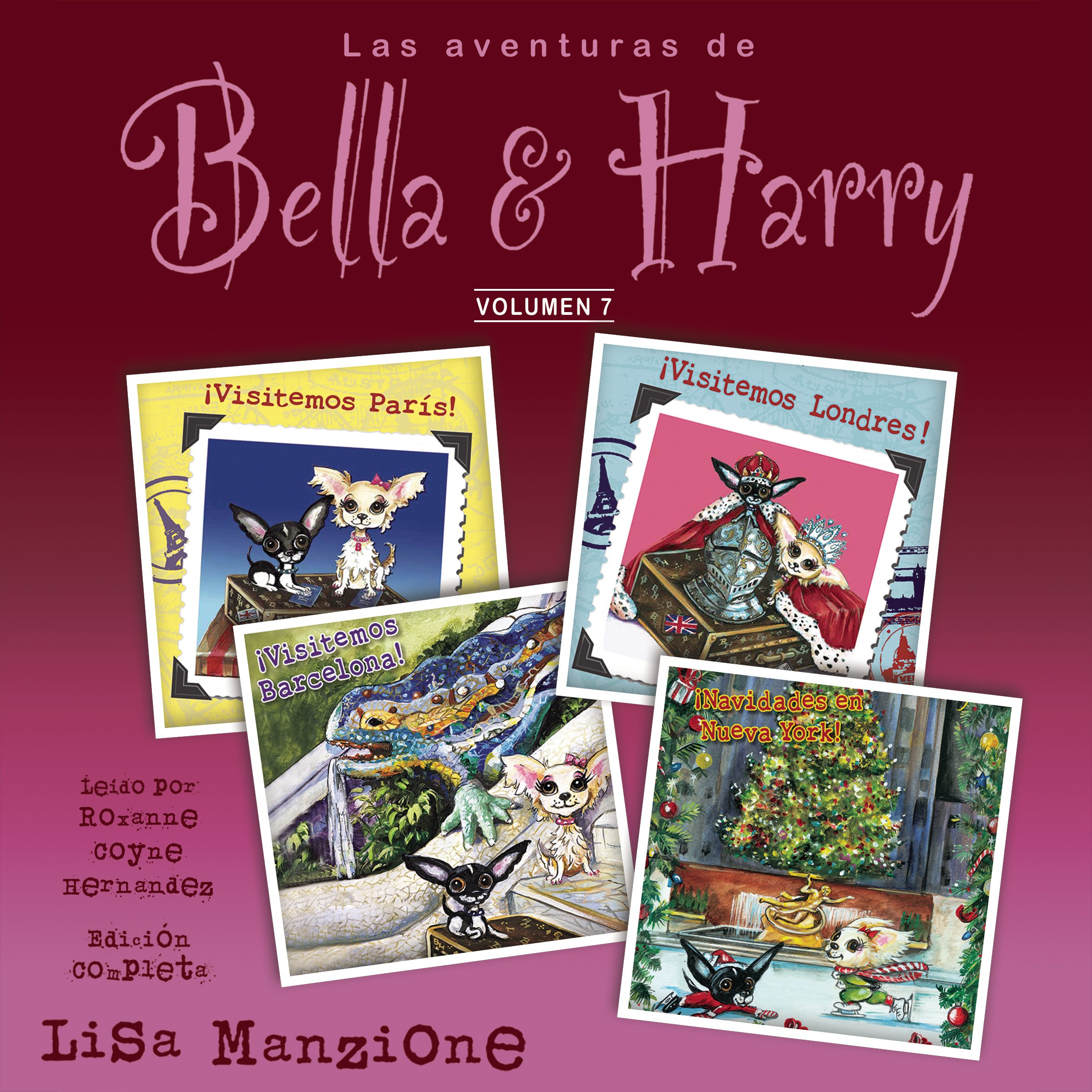Las Aventuras de Bella & Harry, Vol. 7: Let's Visit Paris!, Let's Visit London!, Let's Visit Barcelona!, Christmas in New York City!  (Adventures of Bella & Harry) (Spanish Edition)