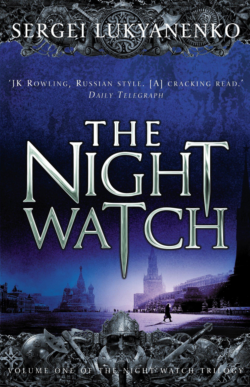 The Night Watch: (Night Watch 1): Amazon.co.uk: Lukyanenko, Sergei:  9780099489924: Books