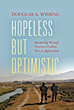 Hopeless but Optimistic: Journeying through America's Endless War in Afghanistan