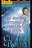 Miss Hastings abenteuerliche Fahrt nach London (Beherzte Bräute 4) (German Edition)