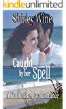 Caught By Her Spell (A Katherine Bay Romance Book 4)
