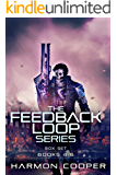 The Feedback Loop (Books 4-6): A Sci-Fi LitRPG Series (The Feedback Loop Box Set Book 2)