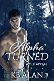 Alpha Turned (Wolf Appeal Book 1)