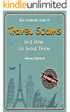 Your Handbook Guide to Travel Scams And How To Avoid Them