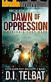 DAWN of OPPRESSION: America's Last Days (Last Dawn Series Book 2)